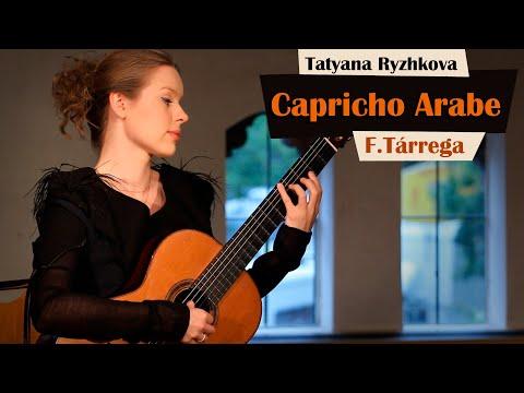F. Tárrega, Capricho Arabe performed by Tatyana Ryzhkova
