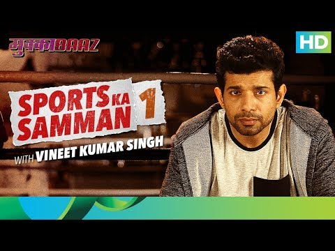 Mukkabaaz | Bahut Hua Samman 1 | Vineet...