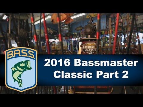 2016 Bassmaster Classic Part 2