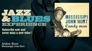 Mississippi John Hurt - Avalon Blues - JazzAndBluesExperience