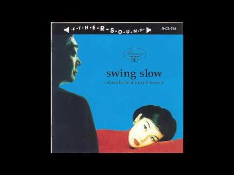 Miharu Koshi and Haruomi Hosono - Swing Slow (1996) FULL ALBUM