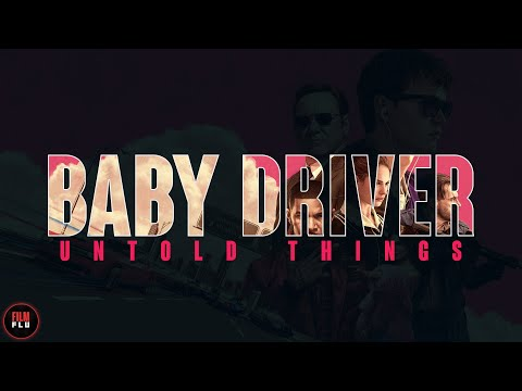 Baby Driver - 69 Facts You Should Know
