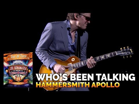 "Joe Bonamassa Official - ""Who's Been Talking"" Live from Hammersmith Apollo - Tour de Force"