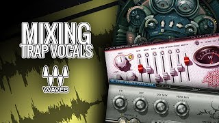 Mixing Trap Vocals with Waves plugins ( Beginner Easy to Use Plugins ) PART II
