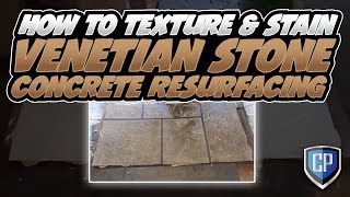 How To Texture & Stain - Venetian Stone Concrete Resurfacing