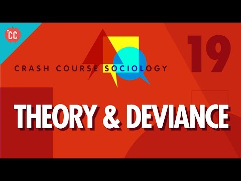 Theory & Deviance: Crash Course Sociology #19