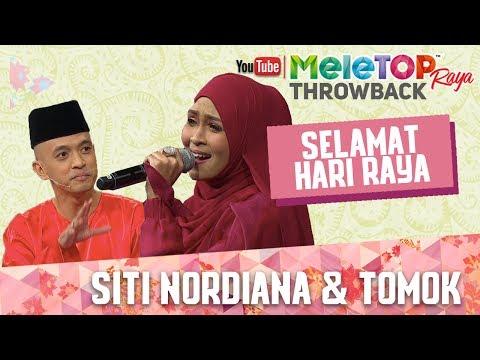 MeleTOP Raya Throwback 2017 : Lagu 'Selamat Berhari Raya' - Siti Nordiana & Tomok