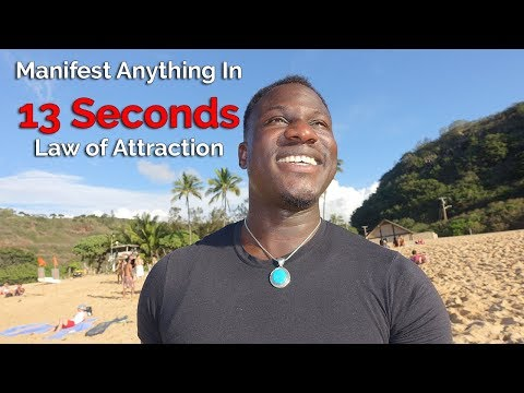 How to Manifest Anything In 13 Seconds (Law of Attraction!) Powerful!