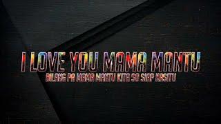 Download I Love You Mama Mantu - ( Sutrio D'jocks )Fulll!!!!!    NewTerbaru.