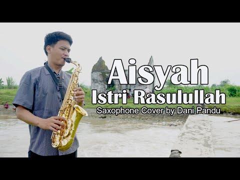 aisyah-istri-rasulullah-(saxophone-cover-by-dani-pandu)