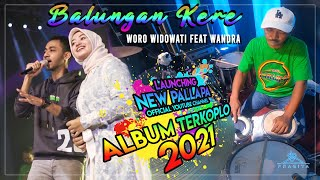 Balungan Kere Woro Widowati Feat Wandra New Pallapa Album Terkoplo 2021 MP3