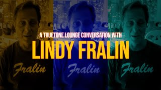 Lindy Fralin  | A Truetone Lounge Conversation