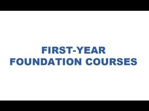 First-Year Summer Advising: First-Year Foundation Courses