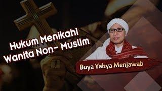 Hukum Menikahi Wanita Non Muslim Buya Yahya Menjawab