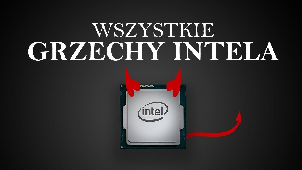 Wszystkie GRZECHY Intela!