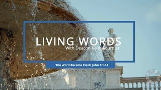 Living Words with Deacon Keith Fournier - 'The Word Became Flesh' John 1:1-14 HD