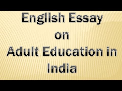 Essay On Adult Education In India English Essay For Class   Essay On Adult Education In India English Essay For Class  And