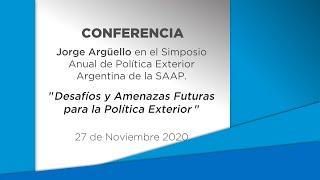 Conferencia: Desafíos y amenazas para la Política Exterior. Por el embajador Jorge Arguello