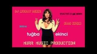 DJ Murat Deniz & Tuğba Ekinci -  Hadi Kızım ( Electro - Club Mix 2014 )