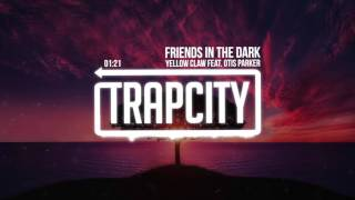 Yellow Claw - Friends in the Dark (Feat. Otis Parker)