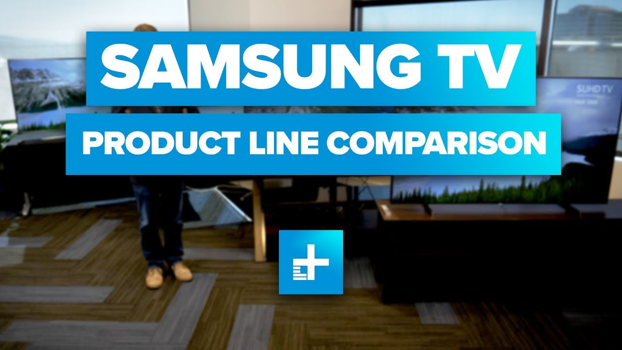 Samsung TV Product Line Comparison