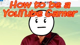 How to be a YouTube Gamer