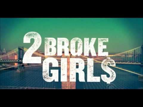 2 Broke Girls Opening Theme Song