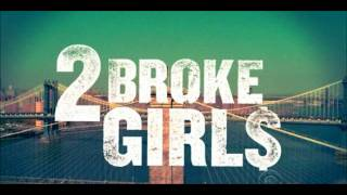 2 Broke Girls Opening Theme Song
