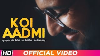 Koi Aadmi Tushar Maithani Sanket Sane Latest Song 2019