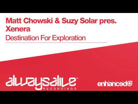Matt Chowski & Suzy Solar pres. Xenera - Destination For Exploration [OUT NOW]