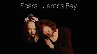 James Bay - Scars | Nadja Merian