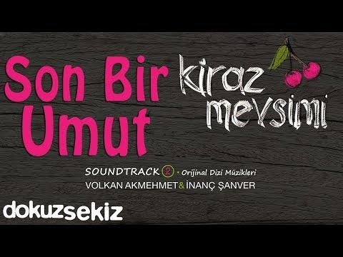 Son Bir Umut - Volkan Akmehmet & İnanç Şanver (Kiraz Mevsimi Soundtrack 2)