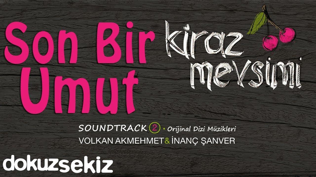 Son Bir Umut - Volkan Akmehmet & İnanç Şanver (Cherry Season) (Kiraz Mevsimi Soundtrack 2)