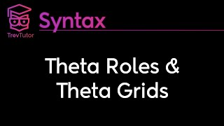 [Syntax] Theta Roles and Theta Grids