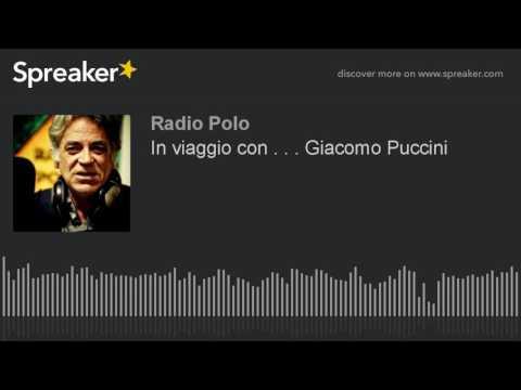In viaggio con . . . Giacomo Puccini