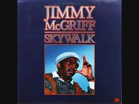 Jimmy McGriff - Skywalk (Full Album)