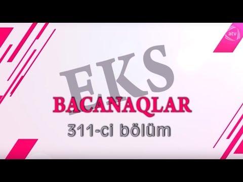 Bacanaqlar - Pərdə ustası (311-ci...