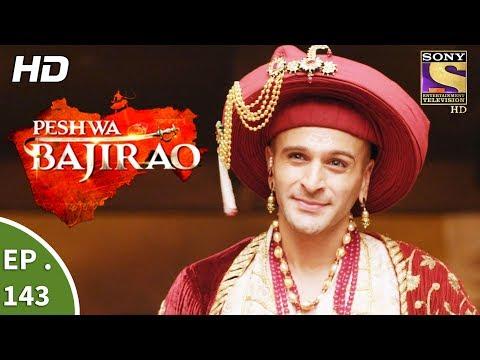 Peshwa Bajirao - पेशवा बाजीराव - Ep 143 - 9th Aug, 2017