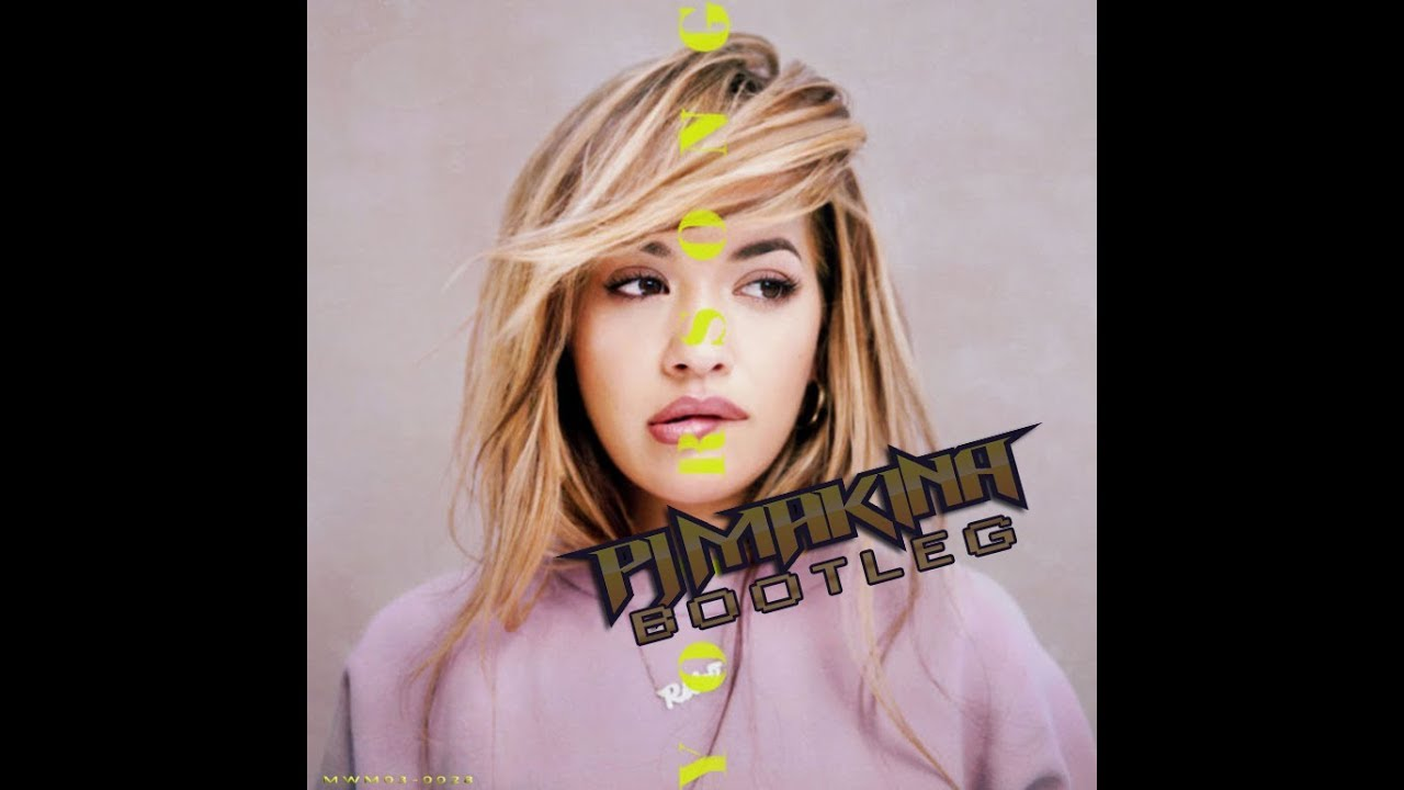 Rita Ora - Your Song (PJ Makina Bootleg)
