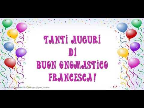 Buon Onomastico Francesca Youtube