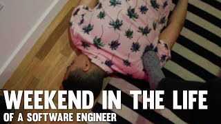 Day In The Life Of A Software Engineer - Weekend Edition
