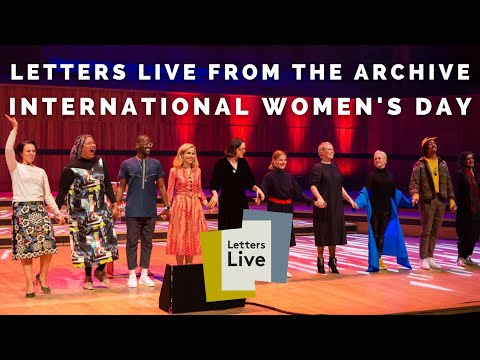 Letters Live from the Archive: International Women's Day - Olivia Colman, Gillian Anderson + more