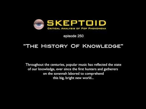 Skeptoid Episode #250: The History Of Knowledge
