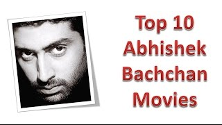 Top 10 Best Abhishek Bachchan Movies List