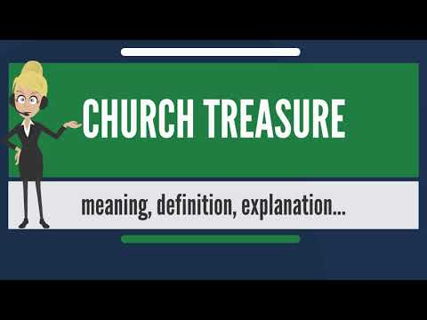 What is CHURCH TREASURE? What does CHURCH TREASURE mean? CHURCH TREASURE meaning & explanation