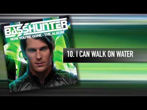 10. Basshunter - I Can Walk On Water