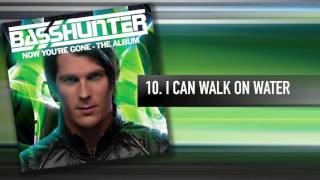 10. Basshunter - I Can Walk On Water YouTube Videos