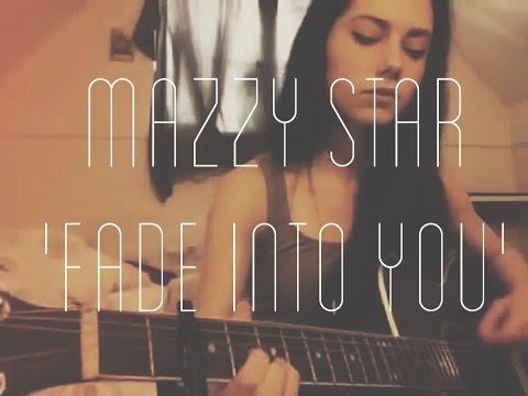 Mazzy Star - Fade Into You cover