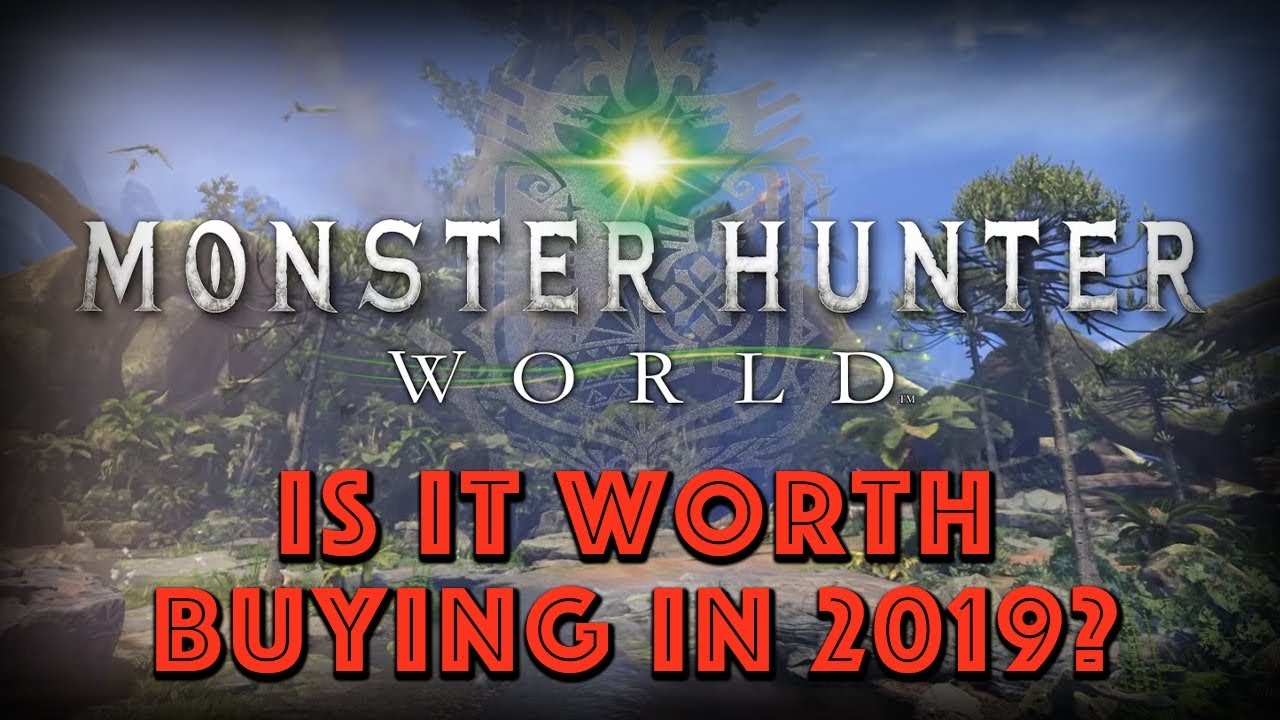 Is Monster Hunter World Worth Buying in 2019? MHW Review