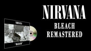 Nirvana - Bleach - Remastered (Full Album) [HD]
